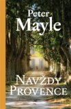 Navždy Provence - Peter Mayle