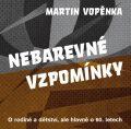 Nebarevné vzpomínky - Martin Vopěnka