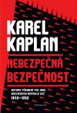 Nebezpečná bezpečnost - Karel Kaplan