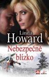 Nebezpečně blízko - Linda Howard
