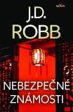 Nebezpečné známosti - J. D. Robb