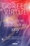 Nebojte se uskutečnit své sny - Doreen Virtue