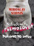 Nebudem to rozmazávat - Miroslav Stoniš