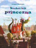Nechci být princezna - Grzegorz Kasdepke, ...