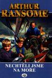 Nechtěli jsme na moře - Arthur Ransome
