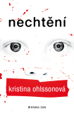 Nechtění - Kristina Ohlssonová