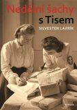 Nedělní šachy s Tisem - Silvester Lavrík