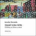 Nejaký Jura Vičík - Jaroslav Kovanda