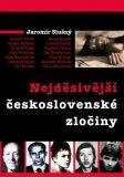 Nejděsivější československé zločiny - Jaromír Slušný