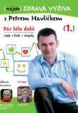 (nejen) Zdravá výživa s Petrem Havlíčkem - DVD - Petr Havlíček