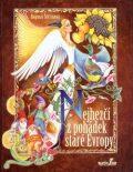 Nejhezčí z pohádek staré Evropy - Dagmar Štětinová, ...