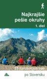 Nejkrajšie pešie okruhy 1. diel - 25 turistických trás (slovensky) - Daniel Kollár