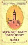 Nejkrásnější pověsti Severní Moravy a Slezska - Taťána Polášková, ...
