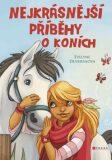 Nejkrásnější příběhy o koních - kolektiv