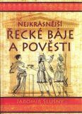 Nejkrásnější řecké báje a pověsti - Jaromír Slušný