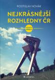 Nejkrásnější rozhledny ČR - Rostislav Novák