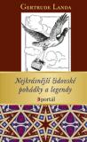 Nejkrásnější židovské pohádky a legendy - Gertruda Landa