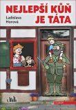 Nejlepší kůň je táta - Ladislava Horová