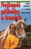 Nejlepší příběhy o koních - James Herriot,  Mark Twain, ...