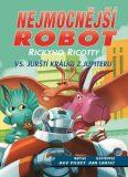 Nejmocnější robot Rickyho Ricotty vs. jurští králíci z Jupiteru - Dav Pilkey