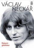 Nejsem gladiátor - Václav Neckář