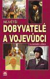 Největší dobyvatelé a vojevůdci - Vladimír Liška