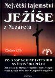 Největší tajemství Ježíše z Nazaretu - Vladimír Liška