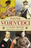 Největší vojevůdci v české historii - Václav Pavlík, ...