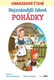 Nejznámější lidové pohádky - Obrázkové čtení - Veronika Balcarová, ...
