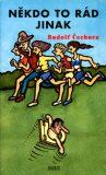 Někdo to rád jinak - Rudolf Čechura, ...
