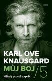 Můj boj / 5 Někdy prostě zaprší - Karl Ove Knausgard