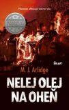 Nelej olej na oheň - M.J. Arlidge