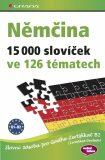 Němčina 15 000 slovíček ve 126 tématech - John Stevens,  Sabine Dinsel, ...