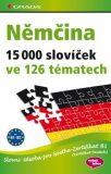 Němčina 15 000 slovíček ve 126 tématech - Slovní zásoba pro Goethe–Zertifikat B1 (Zertifikat Deutsch) - Monika Reimann