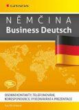 Němčina Business Deutsch - Osobní kontakty, telefonování, korespondence, vyjednávání, prezentace - Iva Michňová
