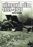 Německá děla 1939-1945 - Terry Gander