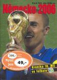 Německo 2006 - Jan Krůta, Karel Felt