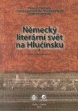 Německý literární svět na Hlučínsku - Irena Šebestová
