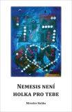 Nemesis není holka pro tebe - Haňka Miroslav