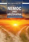 Nemoc jako křižovatka - Olga Dostálová