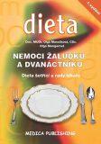 Nemoci žaludku a dvanáctníku - Dieta šetřící a rady lékaře - Olga Marečková, ...