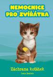 Nemocnice pro zvířátka: Záchrana koťátek - Lucy Daniels