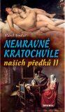 Nemravné kratochvíle našich předků II. - Pavel Toufar