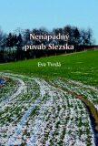 Nenápadný půvab Slezska - Eva Tvrdá