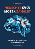 Nenechte svůj mozek zahálet - Začněte jej využívat na maximum - Christiane Stenger