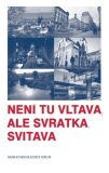Není tu Vltava, ale Svratka, Svitava - Arnošt Goldflam, ...