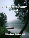 Neopomenutelný život - Miloslava Rýznarová