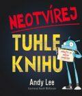 Neotvírej tuhle knihu! - Andy Lee