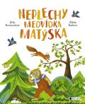 Neplechy medvídka Matýska - Jitka Komendová, ...