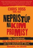 Nepristúp na kompromisy - Chris Voss, Tahl Raz